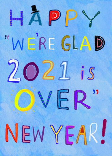 "2020 is Over Funny New Year's Card  Send a wish with this fun ""2020 is Over"" New Year's card or Ecard to put a smile on someone's face today."