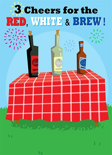 Funny For Any Time Card  white red wine 4th of july beer brew america united states celebrate USA US grill fireworks picnic, Celebrate accordingly!