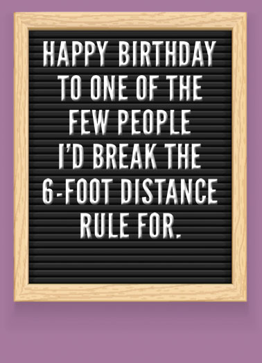 6 Foot Distance Funny Quarantine Card Sweet Let someone know how much you miss them by sending a personalized greeting card today! | social distancing stay home stay safe shelter in place quarantine missing thinking thought waiting hoping distance 6 feet six get together soon Hope we can do this soon.