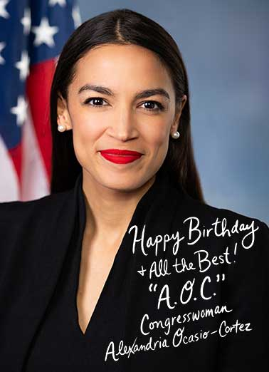 "AOC Autograph  Funny Political  Democrat Say Happy Birthday with this ""official"" Alexandria Ocasio-Cortez Birthday Wish - prints and mails same day with Free First-Class Postage!  Maybe getting older is the least of our worries. Happy Birthday"