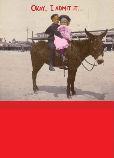 Admit It (LV) Funny Love  For Any Time Two kids in a vintage photo riding a donkey. | retro vintage kids donkey ass love admit saddle ride hat I love you for your ass.