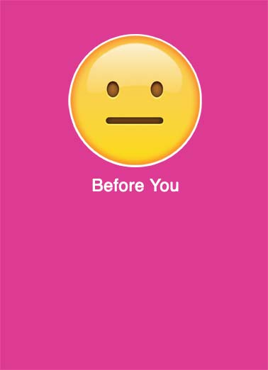 After You Funny Cute Card Valentine's Day A emoji with a blank stare. | emoji face love february valentine day valentine's happy smile blank stare  After you.