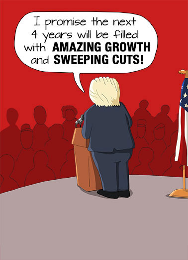 Amazing Growth Funny Republican Card  But enough about his hair | Donald, Trump, President, funny, lol, political, humor, cartoon, editorial, podium, conservative, republican, joke, leader, commander, word balloon, interview, press, reporter, back, hair, wig, budget, red, humorous, hysterical, djt But enough about my Hair! Happy Birthday
