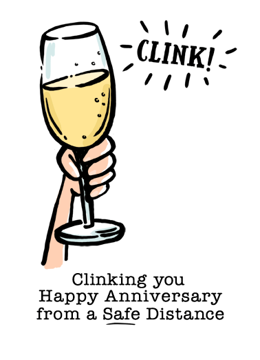 Anniversary Clink Glass Funny Wine Card  Send someone a personalized greeting card just in time for their Anniversary! |social distancing quarantine shelter in place champagne drinking clink cheers toast congrats  Wish I could be there to clink in person!