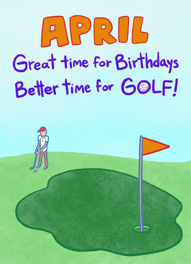April Golfday Funny April Birthday Card  Send someone a personalized greeting card just in time for their birthday! | golf on birthday hit the links fore play through enjoy your day Wishing you a very happy Golfday!