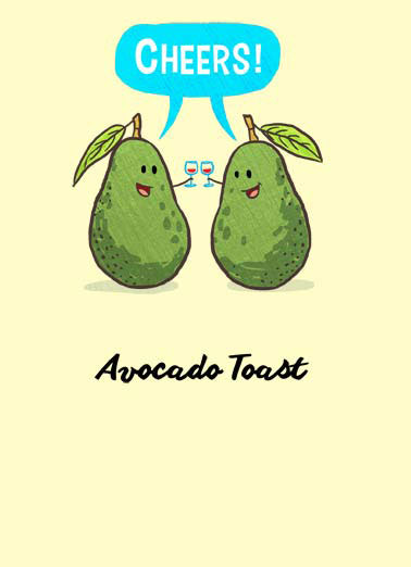 Funny Birthday Card Food avocado toast cartoon illustration cheers food wine glass , Cheers to you on your Birthday!