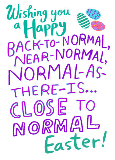 "Back To Normal Easter Funny Easter Card  Send a wish with this sweet ""Back To Normal"" Easter card or Ecard to put a smile on someone's face today."