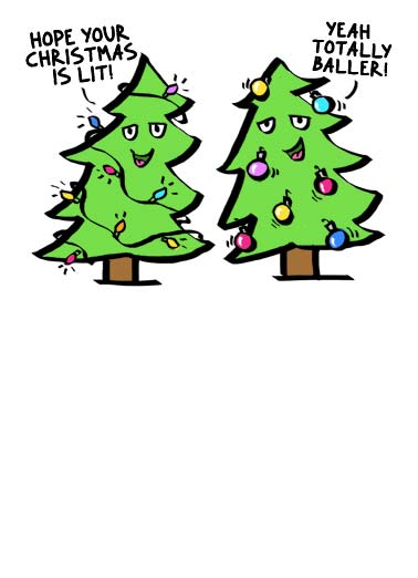 Baller Christmas Trees Funny Christmas  Cartoons Two cartoon Christmas trees hoping that you have a lit and baller holiday. | Christmas tree lit light ball baller green winter present merry Christmas  Merry Christmas