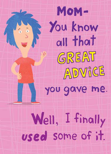 Be Nice Funny Mother's Day Card Cartoons A kid tells their mother that they listened to their advice. | mom mother mothers day great advice card cartoon gave You don't have to get me anything, just a card would be nice.