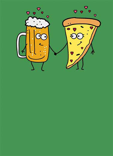 Beer and Pizza Anniv Funny Food Card  You complete me!  The perfect Anniversary card for your soulmate. | sweetheart, Beer, Pizza, Anniversary, Cute, complete me, perfect together, perfect forever, sweet, funny, food, humor, lol, meme, brew, pub, holding hands, hilarious  Sweetheart - You complete me!