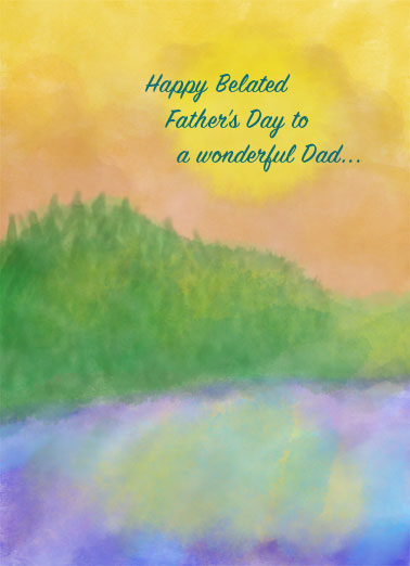 Belated Perfect Wonderful FD Funny Father's Day Card  Send Dad a personalized greeting card just in time for Father's Day! | watercolor lake outdoors warm sun fun and fantastic perfect wonderful dad son daughter husband wife love  Wishing you a day that's as fun and fantastic as you are!