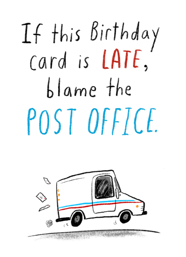 "Belated Post Funny Birthday  Belated Birthday Send a smile with this ""Post Office Forgot"" Birthday Birthday card or Ecard to put a smile on someone's today... and we'll include Free first-class postage on all printed cards and a free printout link on all Ecards that arrive instantly."