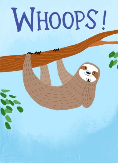 Belated Sloth Funny Father's Day Card  Whoops! A sloth is wishing you a belated happy father's day. | belated happy better late than never father's day father dad sloth illustration  Happy Better-Late-Than-Never Father's Day