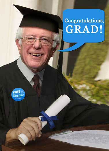 Bernie Congrats Funny Graduation   Bernie, Sanders, Graduation, Congratulations, Future, Believe, Graduate, Funny, Political, Humor, Trump, Clinton, You've given me a future to believe in, Congrats Grad!, Feel the bern, Card You've given me A FUTURE TO BELIEVE IN!