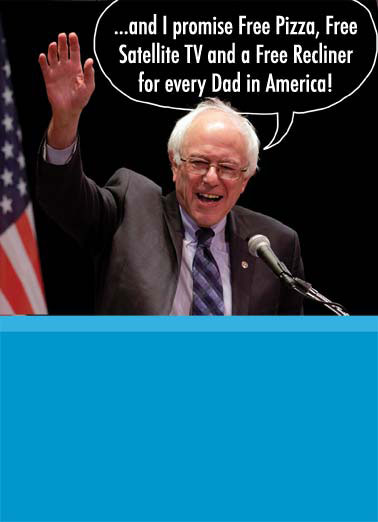 Bernie Dreams Funny Father's Day  President Donald Trump flag president senator white house oval office dad father father's day satellite tv free recliner america united states speech dreams dream May all your Father's Day Dreams come true!