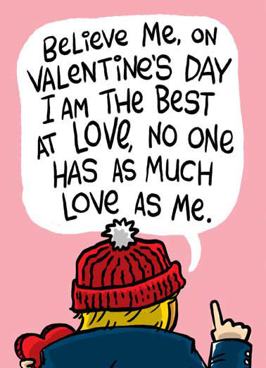 Best At Love Funny Valentine's Day Card  Cartoon of President Donald Trump at podium giving Valentine's Day speech | trump, drumpf, djt, white house, washington dc, capitol, pres, potus, hat, valentine, greeting card, vd, funny, cartoon, joke, laugh, meme, huge, yuge, fun Just a Huuuuuge wish for a fabulous Valentine's Day.