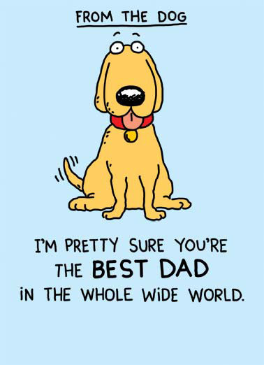Best Dad Bacon Funny Father's Day  From the Dog cartoon illustration dog sit wag tail tongue collar best dad father father's day whole wide world bacon guarantee 'Course a couple of pieces of BACON would guarantee it!