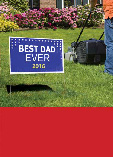 Funny Father's Day   Trump, Sign, Trumps, Political, Humor, Funny political cards, Father's Day, LOL, Lawn sign, hilarious, humorous, Dad's Day, Father of the year, Best Dad Ever, Winning, Huge, Republican, Democrat, Politicians, A Dad like you TRUMPS all others! Happy Father's Day