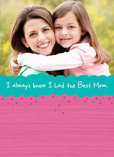 Funny Simply Cute Card  ,  I just never thought she'd end up being my Best Friend. I love you, Mom. Happy Mother's Day