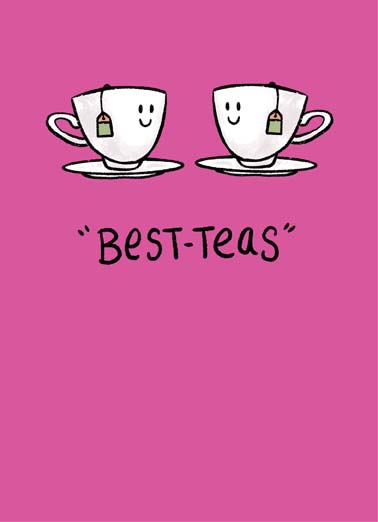 Best Teas Funny  Card  Say Happy Valentine's Day to your bestie with this cute greeting card, the perfect valentine's day card for your best friend, send a valentine's day card to your best friend Happy Valentine's Day to my Bestie!