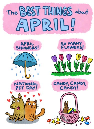 Best Things April Funny April Birthday Card  The Best things about April. | happy birthday cake funny sweet april showers rain flowers pet candy easter basket illustration cartoon  And your Birthday, of course!
