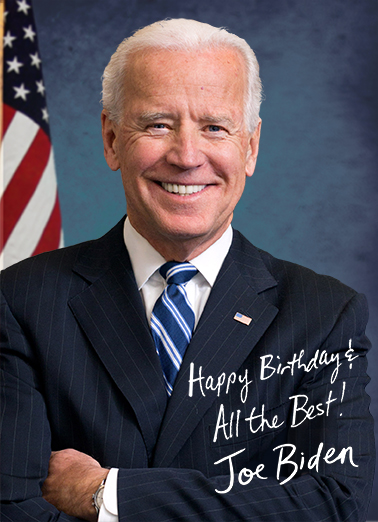 Biden Autograph  Funny Political  Birthday Old sleep Joe wants to say Happy Birthday - send this funny autographed Joe Biden card. With age comes wisdom... although sometimes age comes along. Happy Birthday