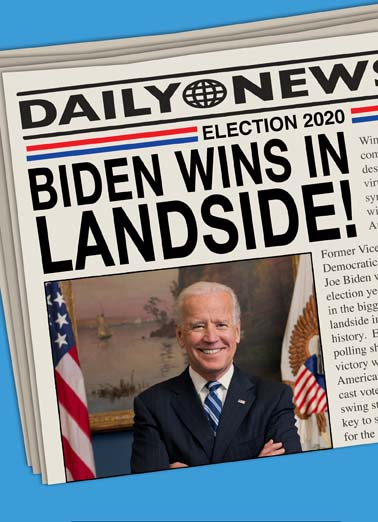 Biden Wins Newspspaer  Funny Political Card  say happy birthday with this joe Biden wins presidential election greeting card, Newspaper headline says joe biden wins presidential election on this funny political greeting card, Is your Birthday wish for Joe Biden to win the presidential election,  May all your Birthday dreams come true!