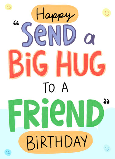 "Big Hug Friend Funny Quarantine Card Hug Happy ""send a Big Hug to a Friend"" Birthday. 
