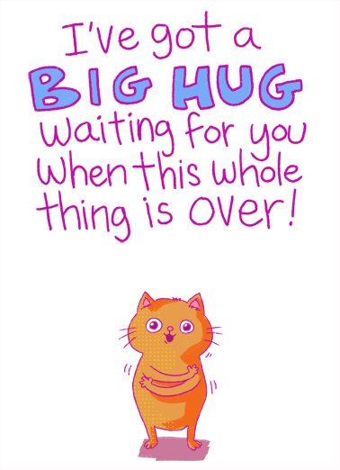 Big Hug Waiting MD Funny Quarantine Card Mother's Day Send Mom a personalized greeting card just in time for Mother's Day! |shelter in place social distancing quarantine missing hug biggest cat big cuddle miss love luv you Luv you! Happy Mother's Day
