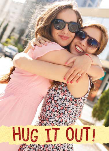 Funny For Us Gals Card  Sending you a big hug today | hug it out biggest national hug day add photo , Sending you the biggest hug today!