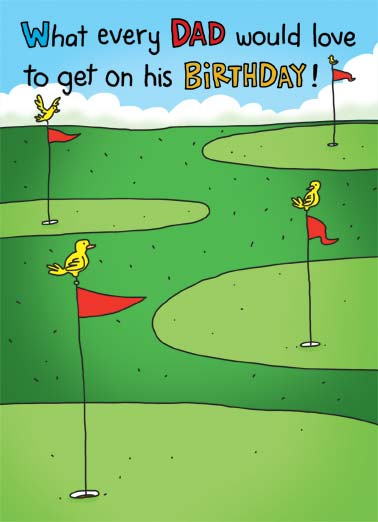 Birdie For Dad Funny Cartoons Card For Dad What every dad would love to get on his birthday. | golf flag putt drive score sport skill green chip bird hole hole-in-one birthday happy A birdie on every hole!