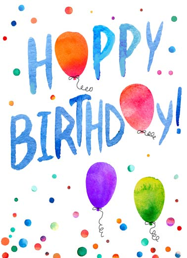 Birthday Balloons Funny Birthday Card For Kid Bright Birthday Balloons | colors, colorful, heartfelt, wish, balloons, float, wash, painted, rainbow, confetti, lettering, ink, sweet, beautiful, whimsical, fun, love, artistic,  To You!
