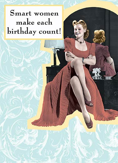 Funny Vintage Card  Smart Woman, Vintage, Retro,  They just don't count each Birthday.