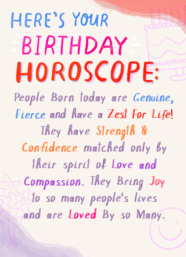 "Birthday Horoscope Funny Birthday   Send a Birthday wish with this sweet ""Birthday Horoscope"" Birthday card or Ecard to put a smile on someone's face today... and we'll include Free first-class postage on all printed cards and a free printout link on all Ecards that arrive instantly."