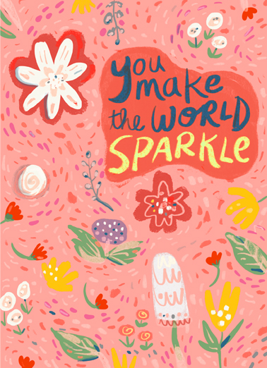 "Birthday Sparkle Funny Birthday Card  Send a wish with this sweet ""Sparkle Flowers"" Birthday card or Ecard to put a smile on someone's face today... and we'll include Free first-class postage on all printed cards and a free printout link on all Ecards that arrive instantly. Happy Birthday"