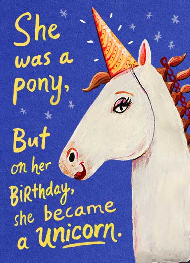 Birthday Unicorn Funny Birthday Card Cute Unicorn / Horse with a Party Hat | girl, daughter, magical, pony, horse, unicorn, fantasy, painting, illustration, beautiful, funny, sweet, love, cute, pinterest, trending, lettering, brush, party hat, gorgeous, enchanted, sweet 16, colorful, rainbow Have a Magical Birthday!