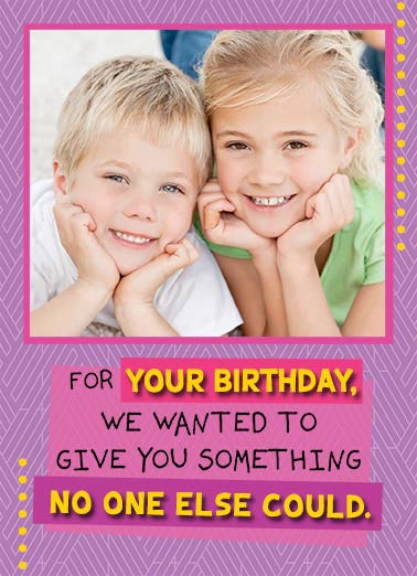 Funny Birthday Card For Mom ,  Our faces to put on the fridge!