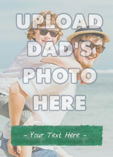 Blank Photo with Caption Funny Father's Day Card  Add a Photo or Selfie and Caption | add, photo, customize, father's, father's Day, birthday, for him, to guy, upload, personalize, dad, dude, cute, insert, frame, captioning, create, build, make your own, text, font, fun  (blank inside)