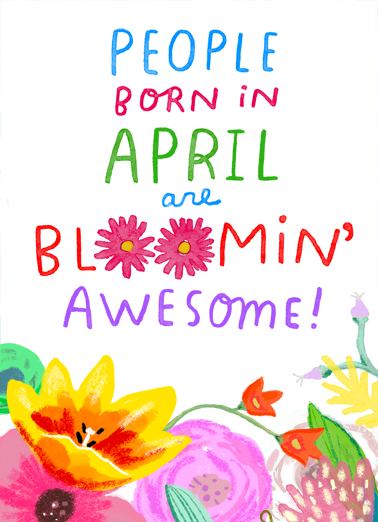 "Bloomin Awesome April Funny April Birthday Card  Send a wish with this sweet ""Blooming Awesome April"" Birthday card or Ecard to put a smile on someone's face today."