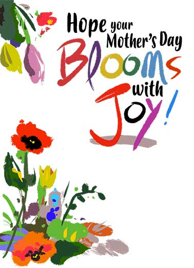 Mother's Day Blooms with Joy Funny Mother's Day Card  Beautiful Blooming Mother's Day Wish | garden, painting, watercolor, blooms, growth, spring, eternal, wishes, send a card, mom  Happy Mother's Day