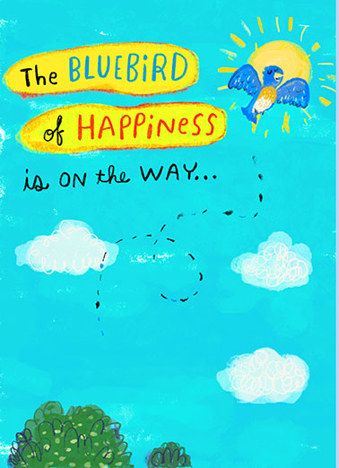 "Bluebird of Happiness Funny One from the Heart Card Funny Send a wish with this cute ""Bluebird of Happiness"" Birthday cartoon card or Ecard to put a smile on someone's face today... and we'll include Free first-class postage on all printed cards and a free printout link on all Ecards that arrive instantly.  ...with a few reinforcements!"