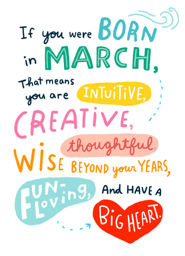 "Born in March Funny March Birthday   Send a wish with this fun ""Born in March"" Birthday card or Ecard to put a smile on someone's face today."