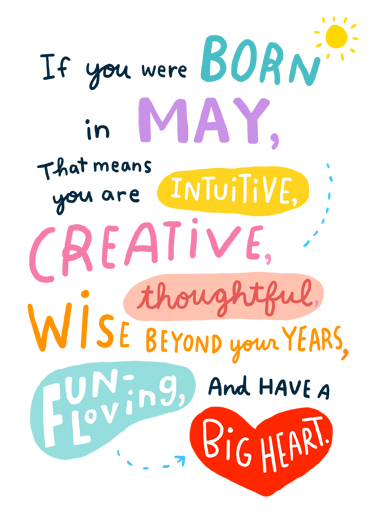 "Born in May Funny Birthday   Send a wish with this compliment ""Born in May"" Birthday card or Ecard to put a smile on someone's face today."