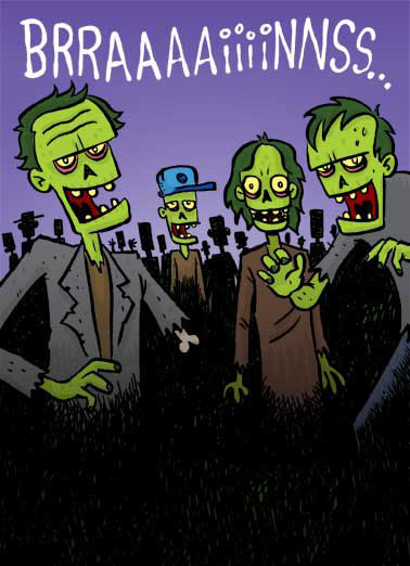Funny Halloween Card  These zombies want BRAINS! | zombies, slam, insult, brains, meme, funny, cartoon, walking dead, lol