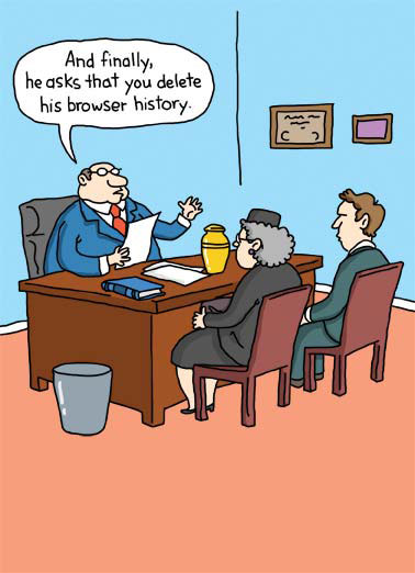 Browser History Funny Kevin Card Birthday will funeral wake cartoon illustration urn widow widower delete history browser remember birthday Hope your Birthday is something to be remembered.