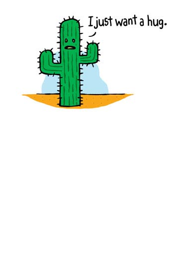 Cactus Hug Funny For Any Time Card Hug  Hope things aren't too prickly.