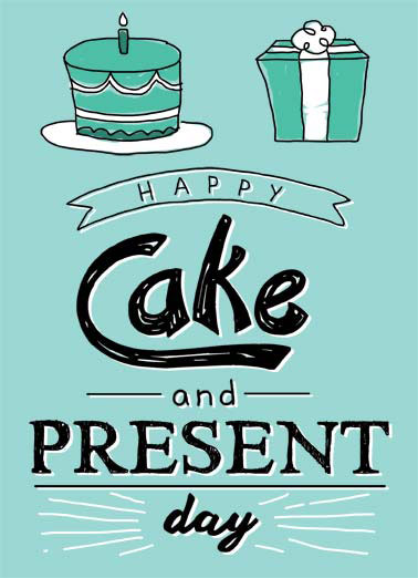 Cake and Present Funny Lettering Card  A drawing of a cake and a gift with words that say, 'Hapy Cake and Present day'. | cake desert gift present birthday happy candle fire bow wrap wrapped piece birth plate frosting decoration day  Wishing you lots of Both!