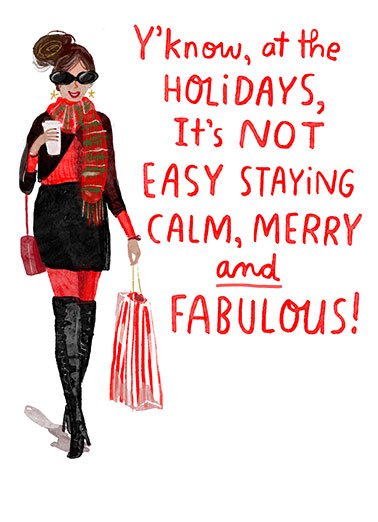 "Calm Merry Fabulous Funny Christmas  For Her Send this sweet ""Calm Merry Fabulous"" Christmas Wish as a printed card or Ecard - either way, we'll mail it for you with either a free stamp or a free digital printout included."