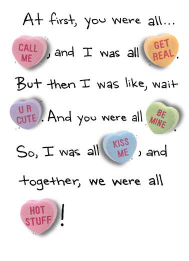 "Candy Heart Story Funny Valentine's Day Card    And now I'm all ""I love you.""  Happy Valentine's Day to my ""True Love."""