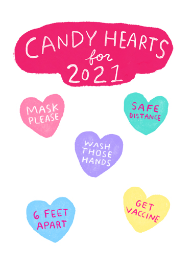 "Candy Hearts 2021 Funny Quarantine Card Valentine's Day Send a wish with this fun ""Candy Hearts for 2021"" Valentine's Day card or Ecard to put a smile on someone's face today."